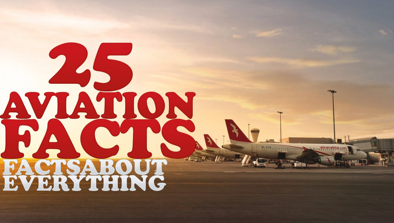 25 INTERESTING AND FUN AVIATION FACTS YOU NEVER KNEW