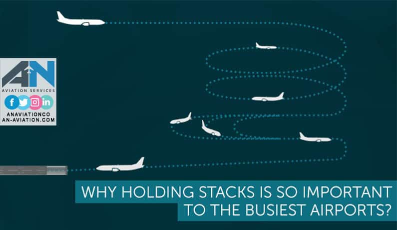 Why Holding Stacks Is So Important to the Busiest Airports?