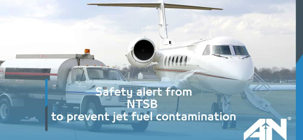 Safety alert from NTSB to prevent jet fuel contamination