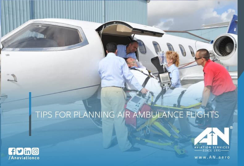 TIPS FOR PLANNING AIR AMBULANCE FLIGHTS