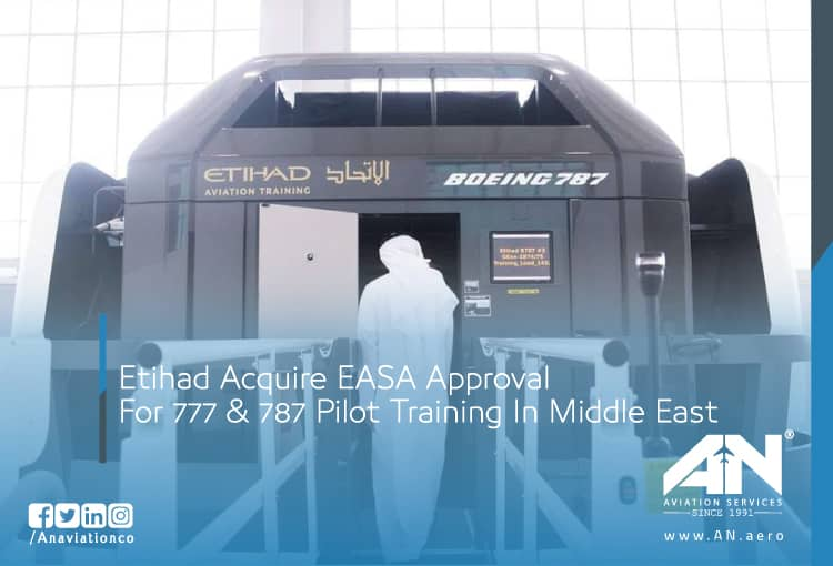 Etihad Acquire EASA Approval For 777 & 787 Pilot Training In Middle East