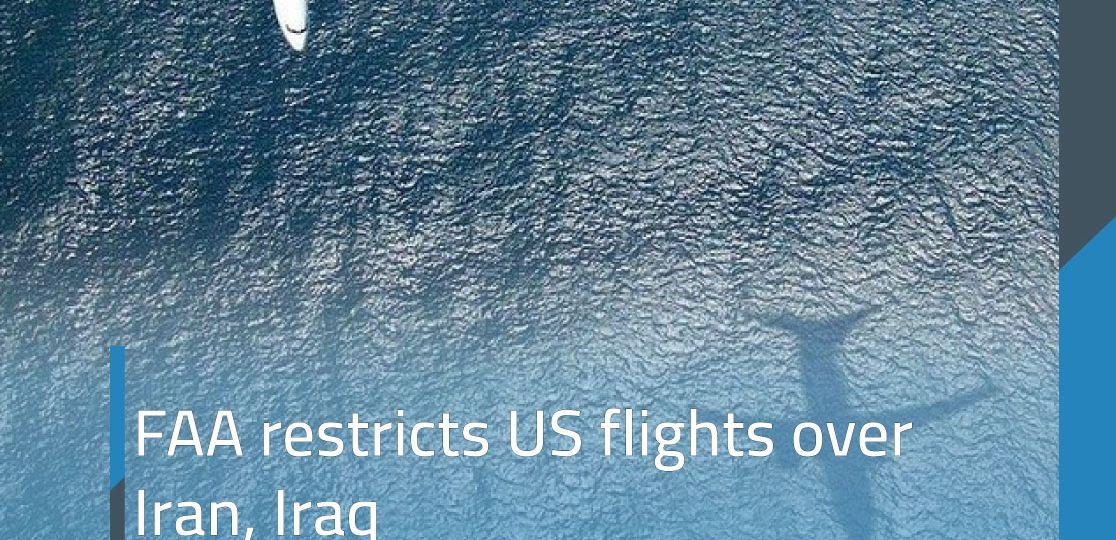FAA Bans US flights over Iran, Iraq