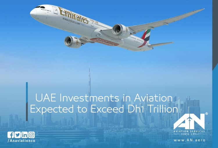 UAE Investments in Aviation expected to Exceed Dh1 Trillion
