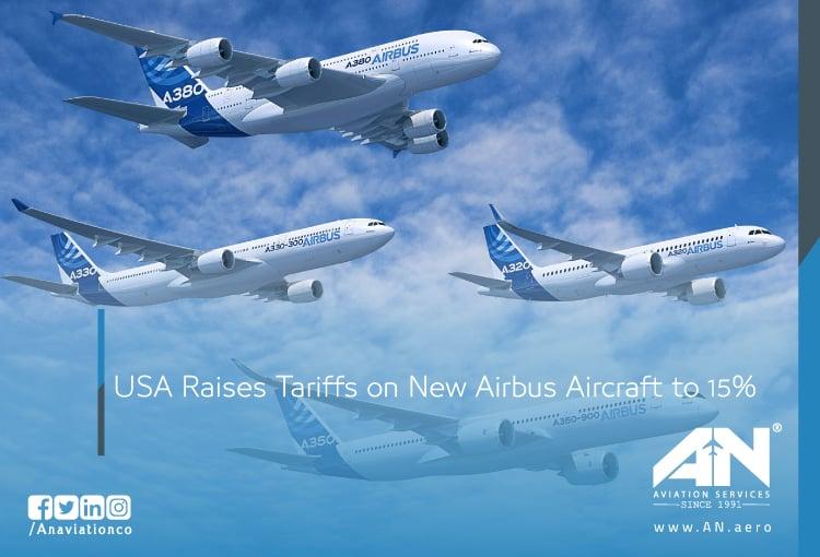 USA Raises Tariffs on New Airbus Aircraft to 15%