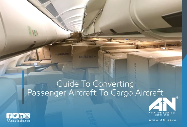 Guide To Converting Passenger Aircraft To Cargo Aircraft