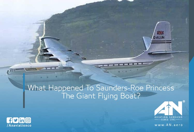 What Happened To Saunders-Roe Princess The Giant Flying Boat