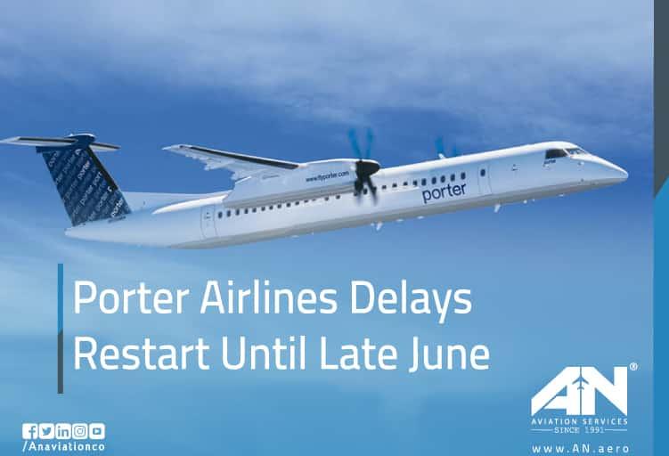 Porter Airlines Delays Restart Until Late June