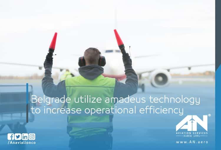Belgrade utilize amadeus technology to increase operational efficiency