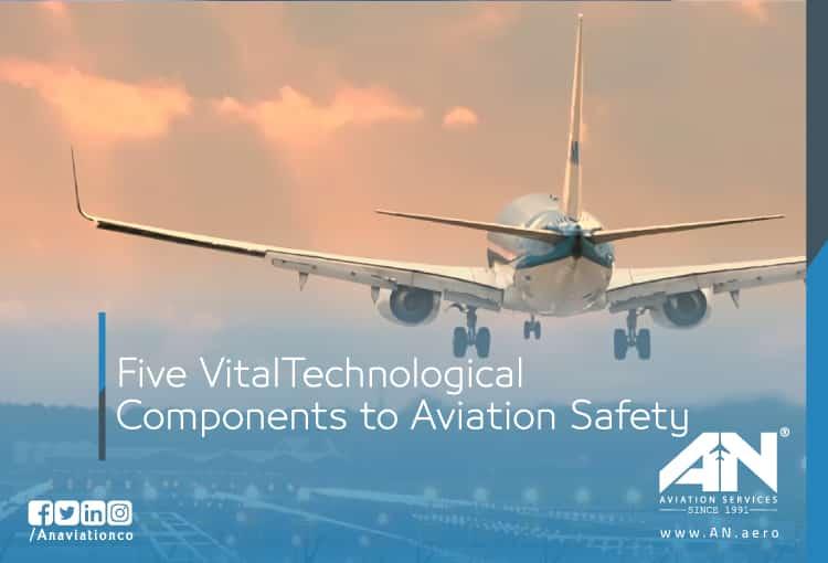 Five Vital Technologicalcomponentsto Aviation Safety
