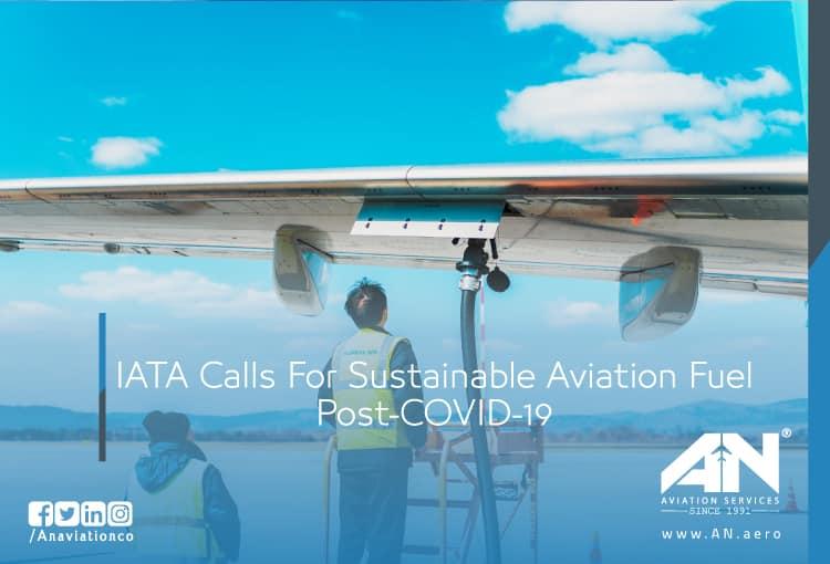 IATA Calls For Sustainable Aviation Fuel Post-COVID-19