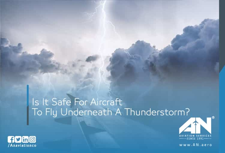 Is It Safe For Aircraft to Fly Underneath A Thunderstorm?