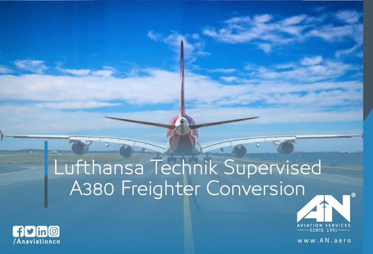 Lufthansa Technik Supervised A380 Freighter Conversion